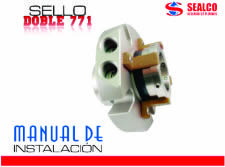 manual instalacion sello mecanico doble 771